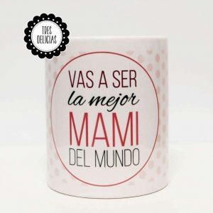 vas a ser la mejor mami del mundo