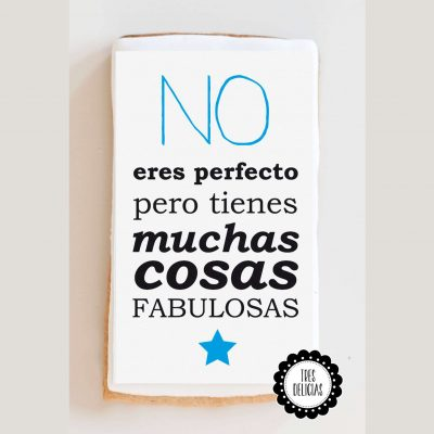 No eres perfecto pero tienes muchas cosas fabulosas