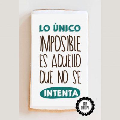 Lo único imposible es aquiello que no se intenta